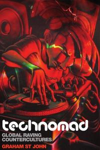 Download ebook Technomad: Global Raving Countercultures