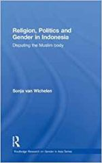 Religion, Politics and Gender in Indonesia: Disputing the Muslim Body