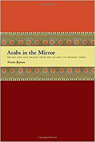 Download ebook Arabs in the Mirror: Images & Self-Images from Pre-Islamic to Modern Times