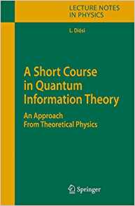Download ebook A Short Course in Quantum Information Theory: An Approach From Theoretical Physics