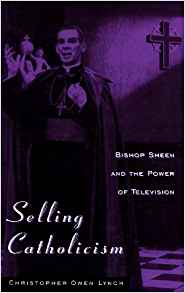 Download ebook Selling Catholicism: Bishop Sheen & the Power of Television