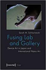 Fusing Lab and Gallery: Device Art in Japan and International Nano Art