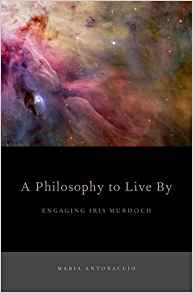 Download ebook A Philosophy to Live By: Engaging Iris Murdoch