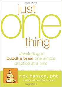 Download ebook Just One Thing: Developing A Buddha Brain One Simple Practice at a Time