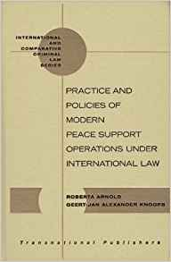 Download Practice & Policies of Modern Peace Support Operations Under International Law