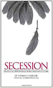 Download ebook Secession: How Vermont & All the Other States Can Save Themselves from the Empire