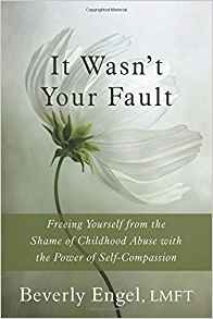 Download ebook It Wasn't Your Fault : Freeing Yourself From the Shame of Childhood Abuse