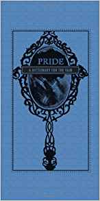 Download ebook Pride: A Dictionary for the Vain