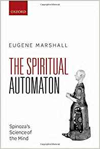 Download ebook The Spiritual Automaton: Spinoza's Science of the Mind