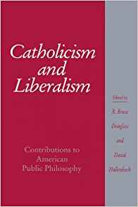 Download ebook Catholicism & Liberalism: Contributions to American Public Policy