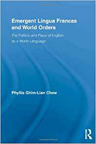 Download ebook Emergent Lingua Francas & World Orders: The Politics & Place of English as a World Language