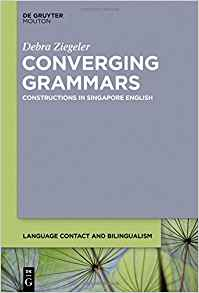 Download ebook Converging Grammars: Constructions in Singapore English