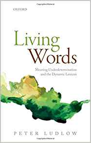 Download ebook Living Words: Meaning Underdetermination & the Dynamic Lexicon