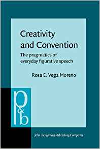 Download ebook Creativity & Convention: The pragmatics of everyday figurative speech