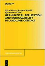 Grammatical Replication and Borrowability in Language Contact TILSM 242