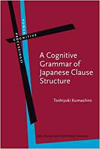 Download ebook A Cognitive Grammar of Japanese Clause Structure