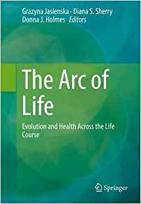 Download ebook The Arc of Life: Evolution & Health Across the Life Course