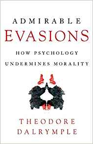 Download ebook Admirable Evasions: How Psychology Undermines Morality