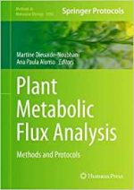 Plant Metabolic Flux Analysis: Methods and Protocols