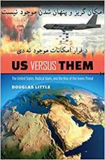 Us Versus Them : The United States, Radical Islam, and the Rise of the Green Threat