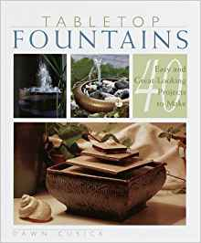 Download ebook Tabletop Fountains: 40 Easy & Great Looking Projects to Make