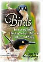 Birds: Evolution and Behavior, Breeding Strategies, Migration and Spread of Disease