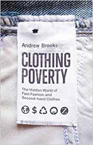Download ebook Clothing Poverty: The Hidden World of Fast Fashion & Second-Hand Clothes