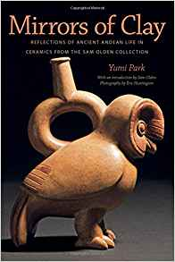 Download ebook Mirrors of Clay: Reflections of Ancient Andean Life in Ceramics from the Sam Olden Collection