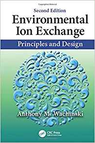 Download ebook Environmental Ion Exchange: Principles & Design, Second Edition