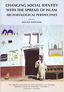Download ebook Changing Social Identity with the Spread of Islam: Archaeological Perspectives