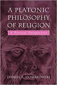 Download ebook A Platonic Philosophy of Religion: A Process Perspective