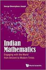 Indian Mathematics: Engaging With The World From Ancient To Modern Times