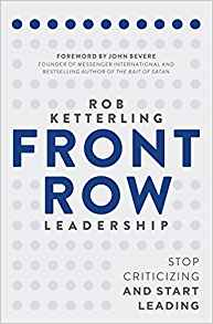 Download ebook Front Row Leadership: Stop Criticizing & Start Leading