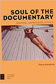 Download ebook Soul of the Documentary: Framing, Expression, Ethics