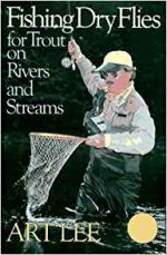 Fishing Dry Flies for Trout on Rivers and Streams