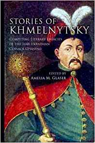 Download Stories of Khmelnytsky: Competing Literary Legacies of the 1648 Ukrainian Cossack Uprising