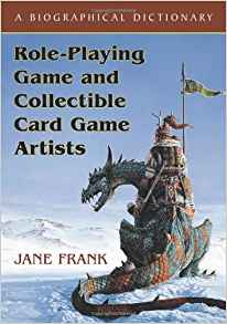 Download ebook Role-Playing Game & Collectible Card Game Artists: A Biographical Dictionary