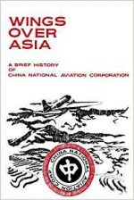 Wings Over Asia: A Brief History of Chinese National Aviation Corporation