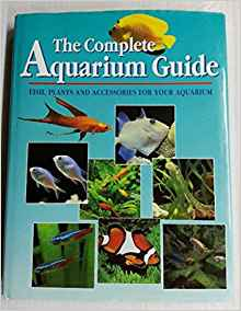 Download ebook The Guide to Aquariums: Fish, Plants & Accessories for Your Aquarium