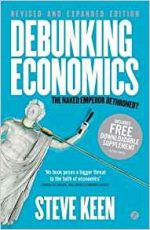 Debunking Economics – Revised and Expanded Edition: The Naked Emperor Dethroned?