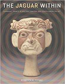 Download ebook The Jaguar Within: Shamanic Trance in Ancient Central & South American Art