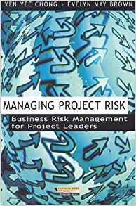 Download ebook Managing Project Risk: Business Risk Management for Project Leaders