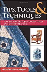Download ebook Tips, Tools, & Techniques to Care for Antiques, Collectibles, & Other Treasures, 2nd Edition