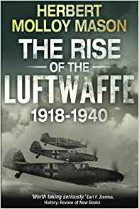 Download The Rise of the Luftwaffe, 1918-1940