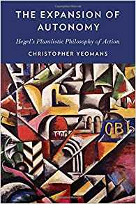 Download ebook The Expansion of Autonomy: Hegel's Pluralistic Philosophy of Action