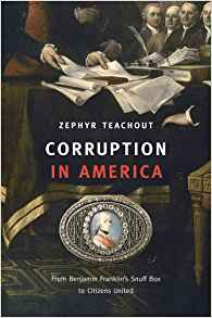 Download ebook Corruption in America: From Benjamin Franklin's Snuff Box to Citizens United
