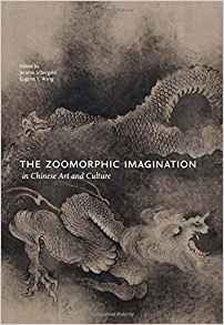 Download ebook The Zoomorphic Imagination in Chinese Art & Culture