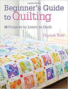 Download Beginner's Guide to Quilting: 16 Projects to Learn to Quilt