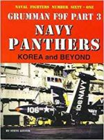 Grumman F9F Part 3: Navy Panthers Korea and Beyond (Naval Fighters №61)