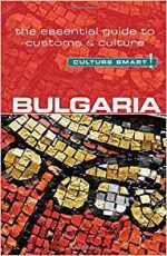 Bulgaria – Culture Smart!: The Essential Guide to Customs & Culture